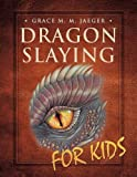 img - for Dragon Slaying for Kids book / textbook / text book