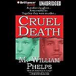 Cruel Death | M. William Phelps