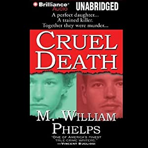 Cruel Death | [M. William Phelps]