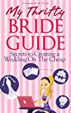 My Thrifty Bride Guide-Secrets To Cre…