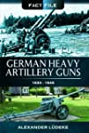 German Heavy Artillery Guns: 1933-1945