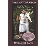 Listen To Your Heart: With bonus novelette - Only In My Dreams ~ Margaret Lake
