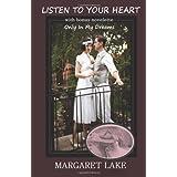 Listen To Your Heart: With bonus novelette - Only In My Dreams ~ Margaret Lake