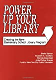 img - for Power Up Your Library: Creating the New Elementary School Library Program book / textbook / text book