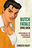 Image of Butch Fatale, Dyke Dick - Double D Double Cross