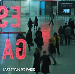 Last Train To Paris (Clean) (Deluxe Edition)