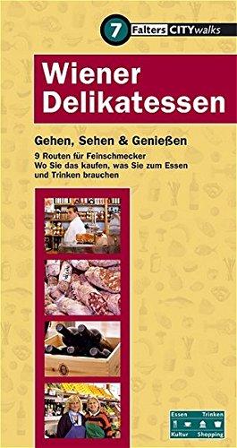 Wiener-Delikatessen-Gehen-Sehen-Genieen-9-Routen-fr-Feinschmecker-Wo-Sie-kaufen-was-Sie-zum-Essen-und-Trinken-brauchen-City-Walks