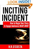 Inciting Incident: How to Begin Your Story and Engage Audiences Right Away (Story Structure Essentials)