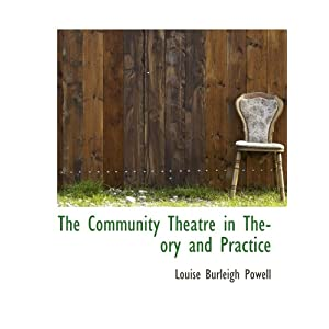 The Community Theatre in Theory and.