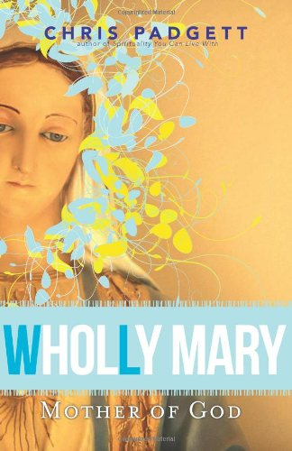 Wholly Mary Mother of God086719572X
