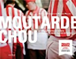 MOUTARDE CHOU : HISTOIRES, RECETTES E...
