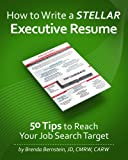 How to Write a STELLAR Executive Resume... 50 Tips to Reach Your Job Search Target (English Edition)