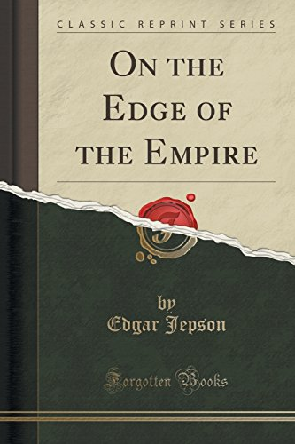 On the Edge of the Empire (Classic Reprint)