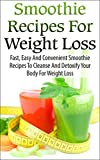 Smoothie Recipes For Weight Loss: Cleanse And Detoxify Your Body