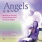 Angels By My Side: Morning and Evening Guided Meditations for Earth Angels | [Jan Yoxall]