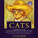 Cats (       UNABRIDGED) by P. G. Wodehouse, James Thurber, Edgar Allan Poe, Rudyard Kipling, John Keats, Patricia Highsmith, Muriel Spark, Lewis Carroll Narrated by Liza Goddard, Richard Griffiths
