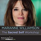 The Sacred Self Workshop | [Marianne Williamson]