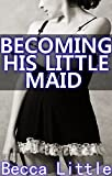 Becoming His Little Maid (Age Play Submission Romance, ABDL, Enema)