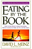 img - for By David Meinz Eating by the Book: What the Bible Says about Food, Fat, Fitness and Faith [Hardcover] book / textbook / text book