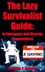 The Lazy Survivalist Guide: To Emerge...