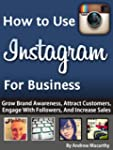 How to Use Instagram For Business: An...