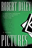 Pictures: A Novel (0156032864) by Daley, Robert