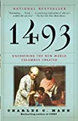 1493: Uncovering the New World Columbus Created: Charles C. Mann: Amazon.com: Kindle Store