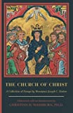 img - for The Church of Christ: A Collection of Essays by Monsignor Joseph C. Fenton book / textbook / text book