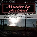 Murder by Accident | Patricia Shannon