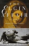 img - for The Elgin Affair: The Abduction of Antiquity's Greatest Treasures and the Passions it Aroused by Theodore Vrettos (1997-07-30) book / textbook / text book