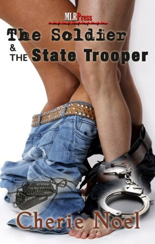 The Soldier and the State Trooper by Cherie Noel (2011-08-13)