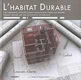 echange, troc Philippe Chauveau, Collectif - L'habitat durable : Les logements collectifs basse consommation dans une densité réussie réalisés par des promoteurs immobi