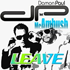 Leave [feat. MC Ambush]