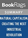 img - for Natural Capitalism: Creating the Next Industrial Revolution by Paul Hawken | Summary & Study Guide book / textbook / text book