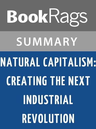 BookRags - Natural Capitalism: Creating the Next Industrial Revolution by Paul Hawken | Summary & Study Guide