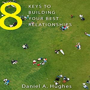 8 Keys to Building Your Best Relationships Audiobook