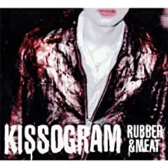 Rubber & Meat - Kissogram