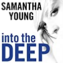 Into the Deep: Into the Deep Series, Book 1 (       UNABRIDGED) by Samantha Young Narrated by Renée Chambliss