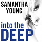 Into the Deep: Into the Deep Series, Book 1 | Samantha Young