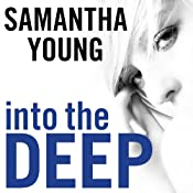Into the Deep: Into the Deep Series, Book 1 | [Samantha Young]