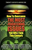 img - for How To Overcome The Most Frightening Issues You Will Face This Century book / textbook / text book