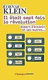 Il était sept fois la révolution : Albert Einstein et les autres...