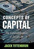 img - for By Jacek Tittenbrun Concepts of Capital: The Commodification of Social Life [Hardcover] book / textbook / text book