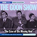 Goon Show Vol. 24: The Case of the Missing Heir Radio/TV Program by BBC Audiobooks Narrated by  uncredited