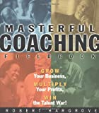 Masterful Coaching Fieldbook