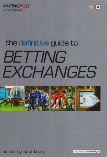 The Definitive Guide to Betting Exchanges (