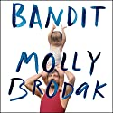 Bandit: A Daughter's Memoir Audiobook by Molly Brodak Narrated by Emily Woo Zeller