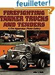 Firefighting Tanker Trucks and Tender...