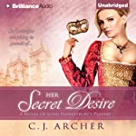 Her Secret Desire: A Novel of Lord Hawkesbury's Players, Book 1 (       UNABRIDGED) by C. J. Archer Narrated by Justine Eyre