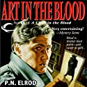 Art in the Blood: Vampire Files, Book 4 (       UNABRIDGED) by P. N. Elrod Narrated by Johnny Heller